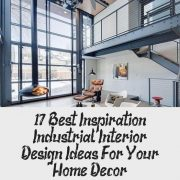 17+ Best Inspiration Industrial Interior Design Ideas For Your Home Decor