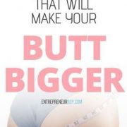 15 Super Foods That Will Make Your Butt Bigger